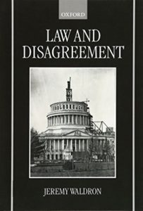 The best books on The Administrative State - Law and Disagreement by Jeremy Waldron