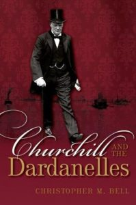 The best books on Winston Churchill - Churchill and the Dardanelles by Christopher M Bell