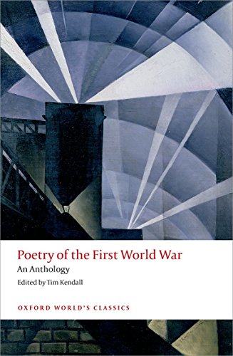 Poetry of the First World War: An Anthology by Tim Kendall