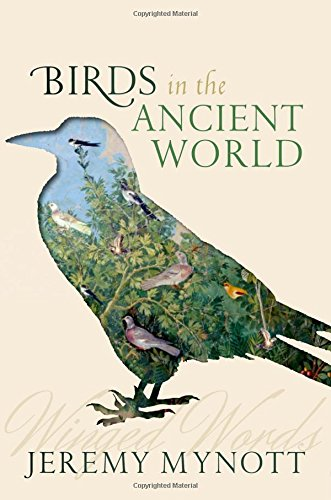 The Best History Books: the 2019 Wolfson Prize shortlist - Birds in the Ancient World: Winged Words by Jeremy Mynott