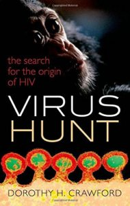 The best books on Viruses - Virus Hunt: The search for the origin of HIV/AIDs by Dorothy H. Crawford