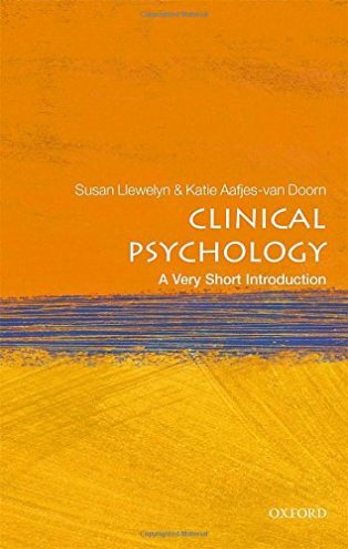 Clinical Psychology: A Very Short Introduction by Katie Aafjes-van Doorn & Susan Llewelyn