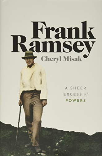Frank Ramsey: A Sheer Excess of Powers by Cheryl Misak