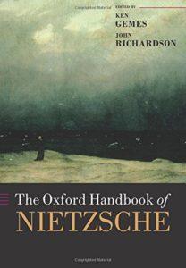 The Oxford Handbook of Nietzsche by John Richardson & Ken Gemes