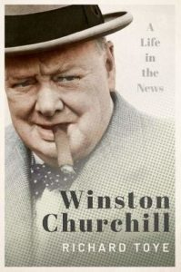 The best books on Winston Churchill - Winston Churchill: A Life in the News by Richard Toye