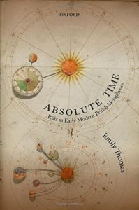 The Best Books on the Philosophy of Travel - Absolute Time: Rifts in Early Modern British Metaphysics by Emily Thomas