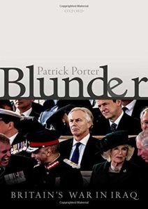The best books on The Rise and Fall of America - Blunder: Britain's War in Iraq by Patrick Porter