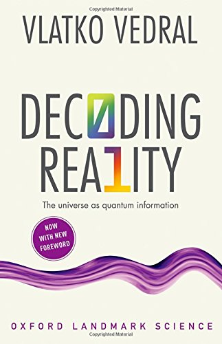 The best books on Quantum Theory: Decoding Reality: The Universe as Quantum Information by Vlatko Vedral