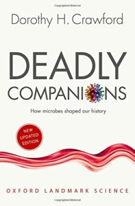 The best books on Viruses - Deadly Companions: How Microbes Shaped our History by Dorothy H. Crawford