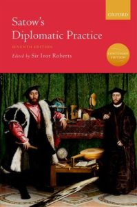 The best books on Diplomacy - Satow's Diplomatic Practice by Sir Ivor Roberts