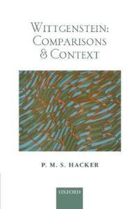 The best books on Wittgenstein - Wittgenstein: Comparisons and Context by Peter Hacker