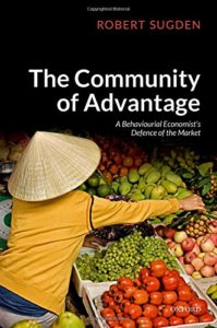 The Best Economics Books of 2018 - The Community of Advantage: A Behavioural Economist's Defence of the Market by Robert Sugden