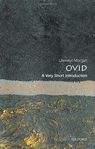 Ovid: A Very Short Introduction by Llewelyn Morgan