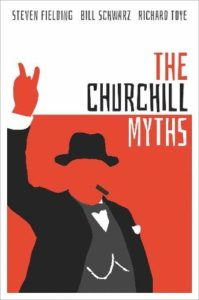 The best books on Winston Churchill - The Churchill Myths by Bill Schwarz, Richard Toye & Stephen Fielding