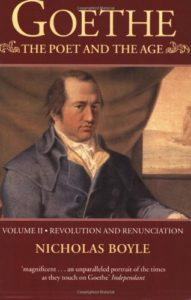 Goethe: The Poet and the Age: Volume II-Revolution and Renunciation, 1790-1803 by Nicholas Boyle
