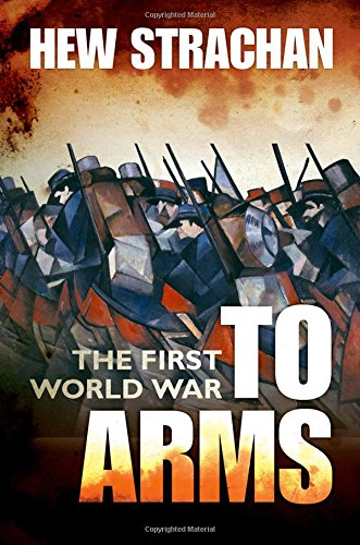 The best books on World War I - The First World War, Volume 1: To Arms by Hew Strachan