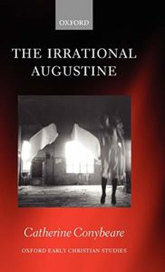 The Best Augustine Books - The Irrational Augustine by Catherine Conybeare