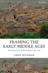The best books on The Middle Ages - Framing the Early Middle Ages: Europe and the Mediterranean 400-800 by Chris Wickham
