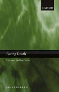 The best books on The Epicureans - Facing Death: Epicurus and His Critics by James Warren