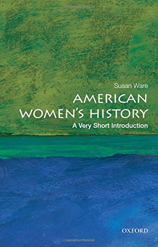 The best books on Women's Suffrage - American Women's History: A Very Short Introduction by Susan Ware