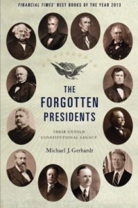 The best books on Impeachment - The Forgotten Presidents: Their Untold Constitutional Legacy by Michael J. Gerhardt