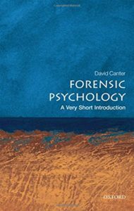 The best books on Forensic Psychology - Forensic Psychology: A Very Short Introduction by David Canter