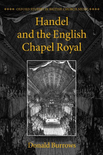 Handel and the English Chapel Royal by Donald Burrows