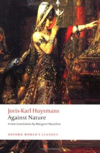 The best books on Burnout - Against Nature (À rebours) by J K Huysmans