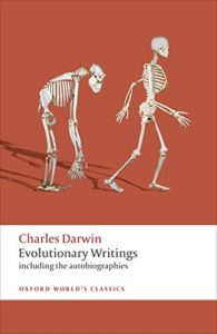 Evolutionary Writings: Including the Autobiographies by Charles Darwin