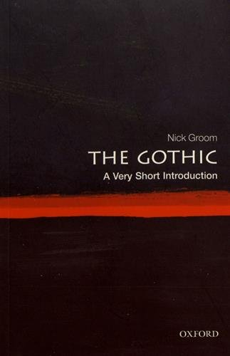 The best books on The Gothic - The Gothic: A Very Short Introduction by Nick Groom