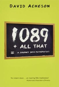 Favourite Maths Books - 1089 and All That: A Journey into Mathematics by David Acheson