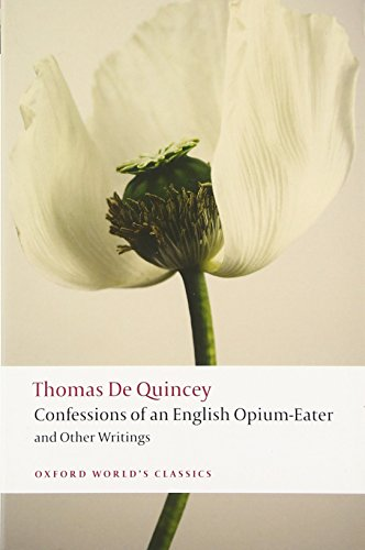 The best books on The Gothic - Confessions of an English Opium-Eater by Thomas De Quincey