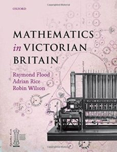 The best books on Ada Lovelace - Mathematics in Victorian Britain by Adrian Rice, Raymond Flood & Robin Wilson