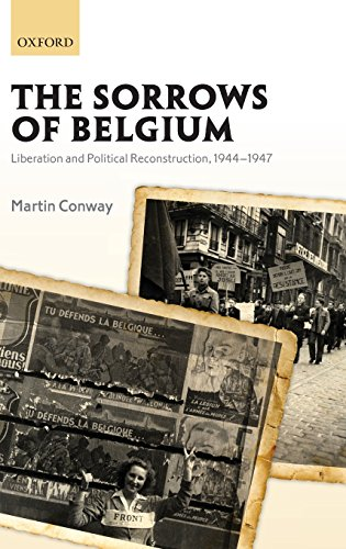 The best books on Belgium - Sorrows of Belgium: Liberation and Political Reconstruction, 1944-1947 by Martin Conway