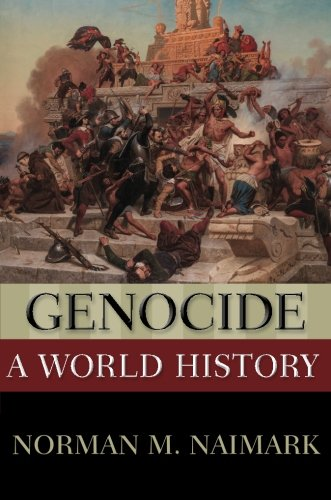 The best books on Genocide - Genocide: A World History by Norman Naimark