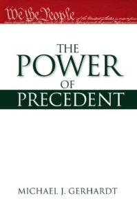 The best books on Impeachment - The Power of Precedent by Michael J. Gerhardt