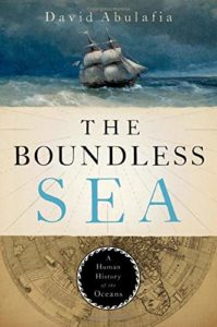 The Best History Books of 2019 - The Boundless Sea: A Human History of the Oceans by David Abulafia