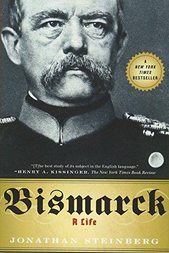 Bismarck: A Life by Jonathan Steinberg