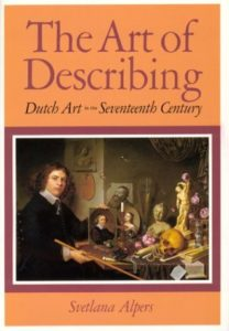 The Best Art History Books for Teenagers - The Art of Describing: Dutch Art in the Seventeenth Century by Svetlana Alpers