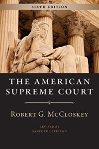 The best books on The Supreme Court of the United States - The American Supreme Court by Robert G. McCloskey