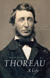 Laura Dassow Walls on Henry David Thoreau - Henry David Thoreau: A Life by Laura Dassow Walls