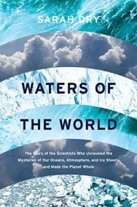 The Best Science Books of 2019 - Waters of the World by Sarah Dry