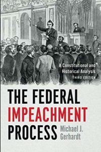 The best books on Impeachment - The Federal Impeachment Process: A Constitutional and Historical Analysis by Michael J. Gerhardt