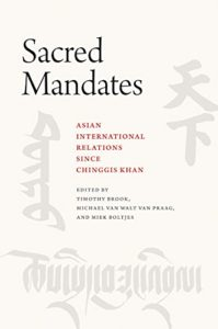 The best books on China Korea Relations - Sacred Mandates: Asian International Relations since Chinggis Khan by Timothy Brook (ed.)