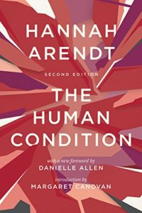 The best books on Hannah Arendt - The Human Condition by Hannah Arendt