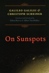 Letters on Sunspots by Galileo Galilei & Christoph Scheiner, Albert Van Helden & Eileen Reeves (translators and editors)