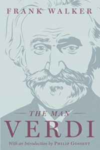 The best books on Verdi - The Man Verdi by Frank Walker