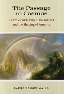 Laura Dassow Walls on Henry David Thoreau - The Passage to Cosmos: Alexander von Humboldt and the Shaping of America by Laura Dassow Walls