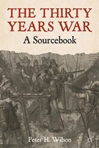 The best books on The Thirty Years War - The Thirty Years War: A Sourcebook by Peter Wilson