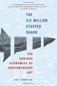 The best books on The Art Market - The $12 Million Stuffed Shark by Don Thompson